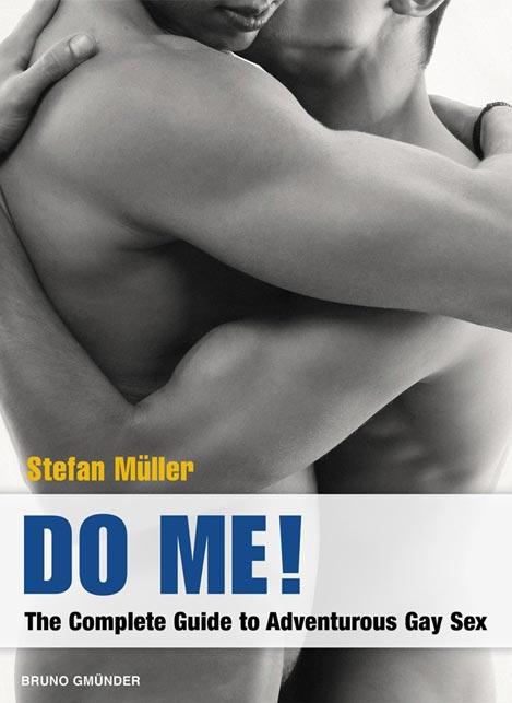 Do Me! The Complete Guide to Adventurous Gay Sex