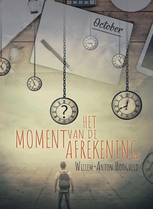 Willem- Anton Hoogveld - Het Moment van de Afrekening