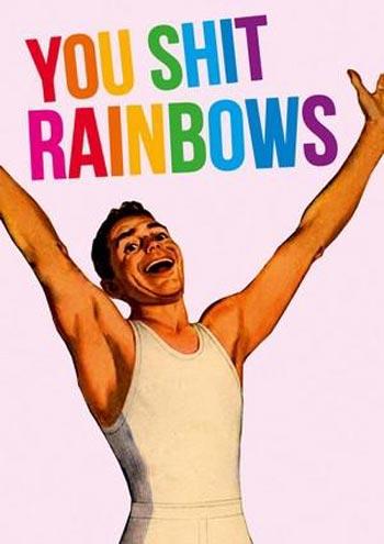 Dean Morris Card You Shit Rainbows