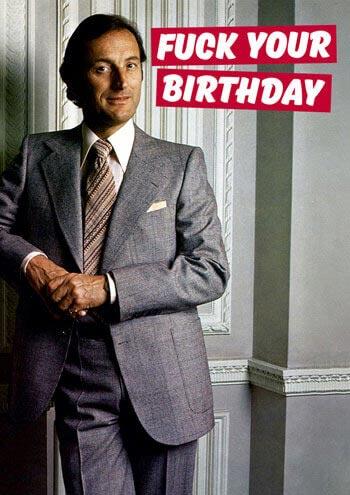 Dean Morris Card Fuck Your Birthday